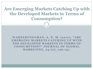 Are Emerging Markets Catching Up with the Developed Markets in Terms of Consumption?