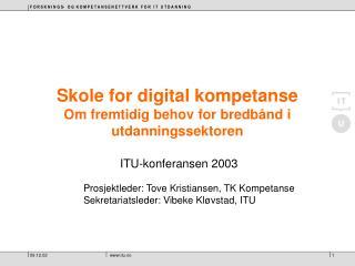 Skole for digital kompetanse Om fremtidig behov for bredbånd i utdanningssektoren