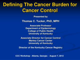 Defining The Cancer Burden for Cancer Control