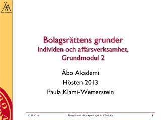 Bolagsrättens grunder Individen och affärsverksamhet , Grundmodul  2