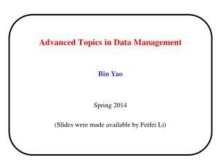 Advanced Topics in Data Management