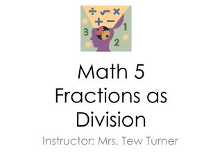 Math 5 Fractions as Division