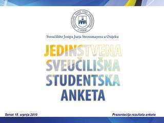 Termini:   svibanj 2010. godine Sudionici: 17 znanstveno-nastavnih sastavnica Sveučilišta,