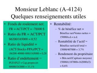 Monsieur Leblanc (A-4124) Quelques renseignements utiles