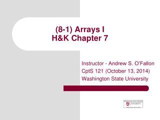 (8-1) Arrays I  H&K Chapter 7
