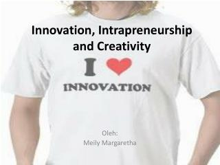 Innovation, Intrapreneurship and Creativity