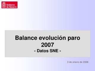 Balance evolución paro 2007 - Datos SNE -