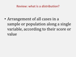 Review: what is a  distribution ?