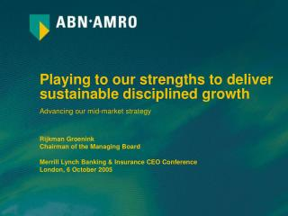 Playing to our strengths to deliver sustainable disciplined growth