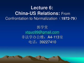 Lecture 6:  China-US Relations:  From Confrontation to Normalization ( 1972-79 )