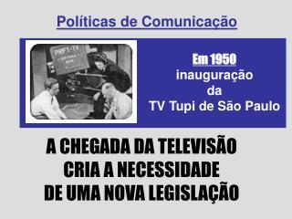 A CHEGADA DA TELEVIS�O CRIA A NECESSIDADE DE UMA NOVA LEGISLA��O