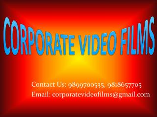 Corporate Videos will Create Brand image for you @9899700535