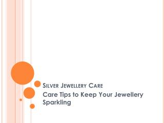 Care Tips to Keep Your Jewellery Sparkling