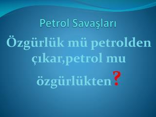Petrol Savaşları