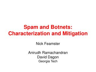 Spam and Botnets: Characterization and Mitigation