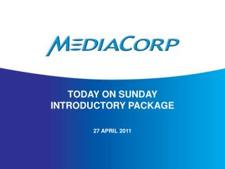 TODAY ON SUNDAY  INTRODUCTORY PACKAGE 27 APRIL 2011