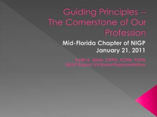 Guiding Principles -- The Cornerstone of Our Profession