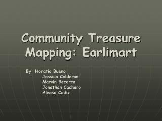 Community Treasure Mapping: Earlimart