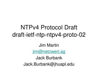 NTPv4 Protocol Draft draft-ietf-ntp-ntpv4-proto-02