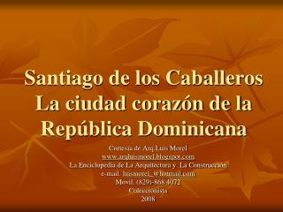 Santiago de los Caballeros  La ciudad corazón de la República Dominicana
