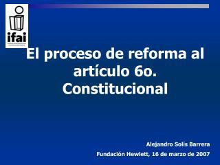 El proceso de reforma al art�culo 6o.  Constitucional