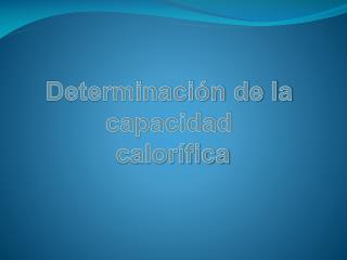Determinación de la  capacidad  calorífica