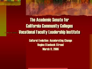 The Academic Senate for  California Community Colleges Vocational Faculty Leadership Institute