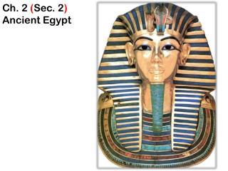Ch. 2  ( Sec. 2 ) Ancient Egypt