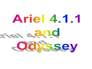 Ariel 4.1.1 and Odyssey