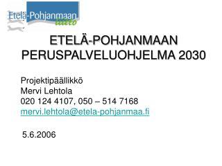 ETEL�-POHJANMAAN PERUSPALVELUOHJELMA 2030