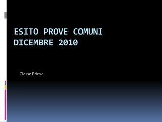 ESITO PROVE COMUNI  dicembre 2010