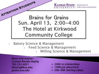 Brains for Grains Sun. April 13,  2:00-4:00  The Hotel at Kirkwood  Community College