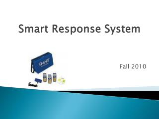 Smart Response System