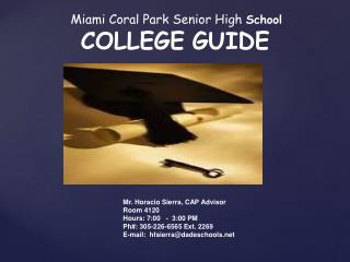 Miami Coral Park Senior High  School 	COLLEGE GUIDE
