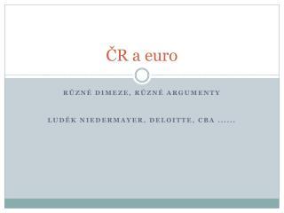 ČR a euro