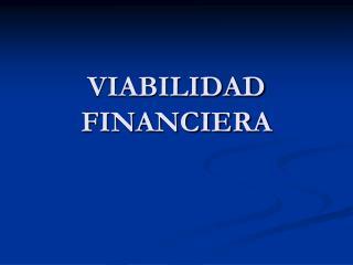VIABILIDAD FINANCIERA