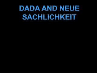 Dada and Neue Sachlichkeit