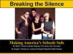Making America s Schools Safe Dr. Silvia C. Pastor, Assistant Professor New Jersey City University Dr. Joseph A. Putrino