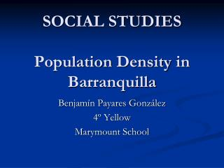 SOCIAL STUDIES Population Density  in Barranquilla