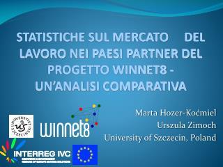 Marta  Hozer-Koćmiel Urszula Zimoch University  of Szczecin, Poland