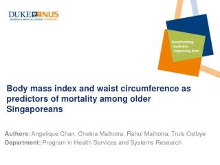 Body mass index and waist circumference as predictors of mortality among older Singaporeans