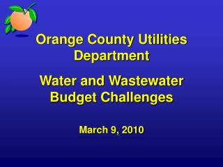 Orange County Utilities Department Water and Wastewater Budget Challenges