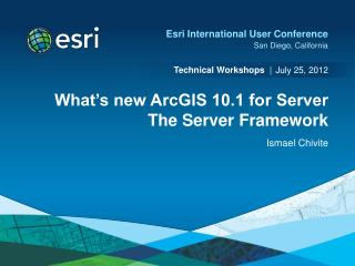 What's new ArcGIS 10.1 for Server The Server Framework