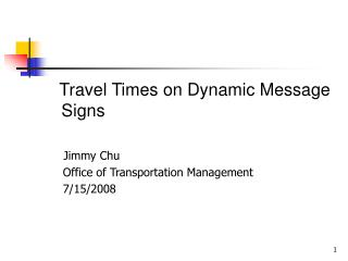 Presentation: Travel Times on Dynamic Message Signs