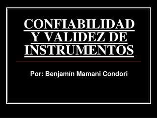 CONFIABILIDAD Y VALIDEZ DE INSTRUMENTOS