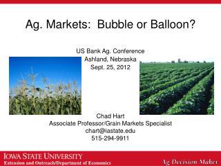 Ag. Markets:  Bubble or Balloon?