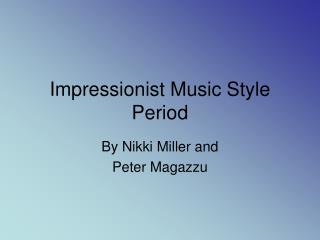 Impressionist Music Style Period