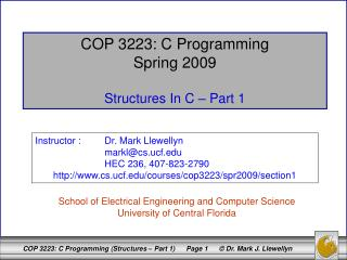 COP 3223: C Programming Spring 2009 Structures In C – Part 1