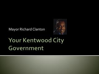 Your  Kentwood City  Government