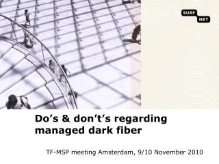 Do s  don t s regarding managed dark fiber